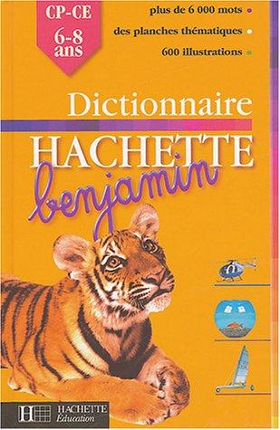 Dictionnaire Hachette Benjamin : CP-CE