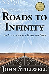 Roads to Infinity: The Mathematics of Truth and Proof