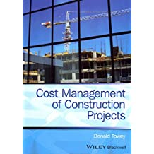 [Cost Management of Construction Projects] (By: Donald Towey) [published: August, 2013]