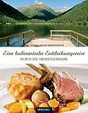 Eine kulinarische Entdeckungsreise durch die Obersteiermark - Karl Winter, Stefan Kristoferitsch