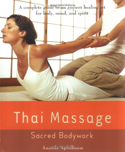 Thai Massage: Sacred Bodywork (Avery Health Guides)