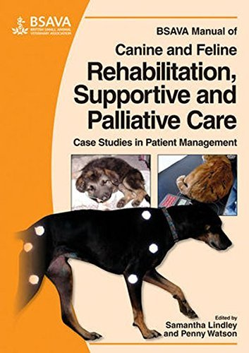 BSAVA Manual of Canine and Feline Rehabilitation, Supportive and Palliative Care: Case Studies in Patient Management (BSAVA British Small Animal Veterinary Association) (2010-10-27)