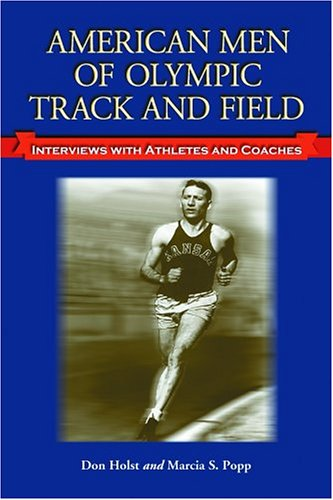 American Men of Olympic Track and Field: Interviews with Athletes and Coaches por Don Holst