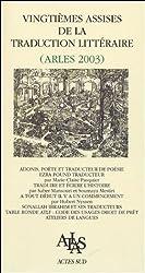 Vingtièmes assises de la traduction littéraire : Arles 2003