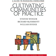 Cultivating Communities of Practice: A Guide to Managing Knowledge