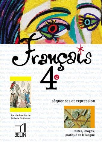 Français 4e 2002 : Livre de l'élève