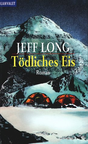Tödliches Eis par Jeff Long