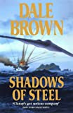 Cover of: Shadows of Steel | Dale Brown