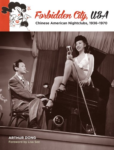 Forbidden City, USA: Chinese American Nightclubs, 1936-1970