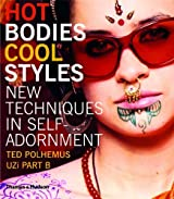 Hot Bodies, Cool Styles: New Techniques in Self-Adornment