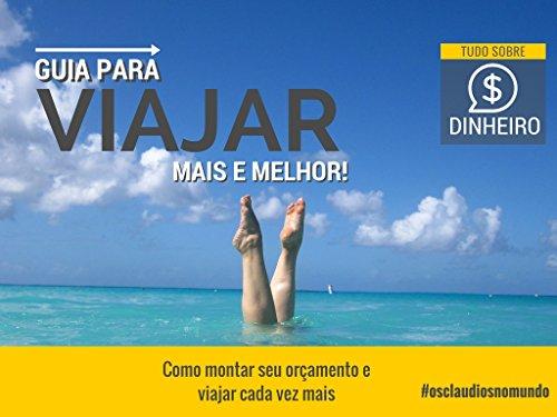 Guia Para Viajar Mais E Melhor: Tudo Sobre Dinheiro (Portuguese ...