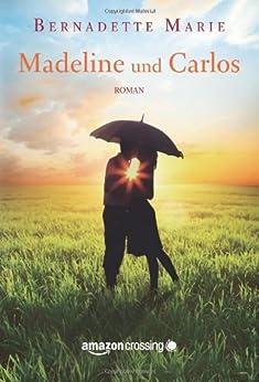 Madeline und Carlos von [Marie, Bernadette]