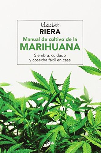 Manual de cultivo de la marihuana (CULTIVOS) por ELISABET RIERA MILLAN