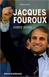 JACQUES FOUROUX ENTRE AMIS