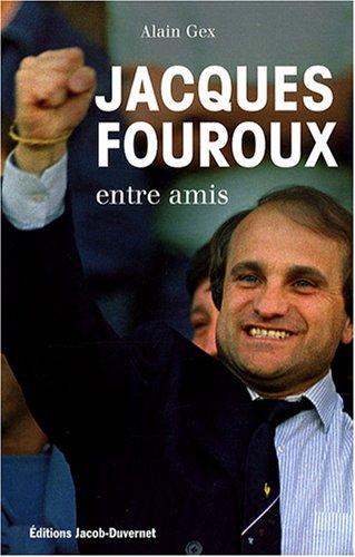 JACQUES FOUROUX ENTRE AMIS par ALAIN GEX