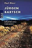 Jürgen Bartsch: Selbstbildnis eines Kindermörders
