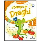 Il tempo dei draghi. Con espansione online. Per la 1ª classe elementare