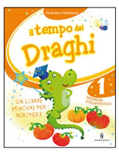 Il tempo dei draghi. Per la 1 classe elementare. Con espansione online