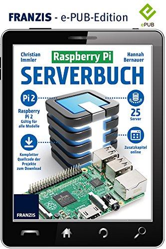 Raspberry Pi Serverbuch: Alles selbst im Griff - Von Installation bis Tuning