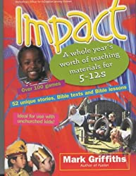Impact : A Whole Year's Worth of Teaching Materials for 5-12s