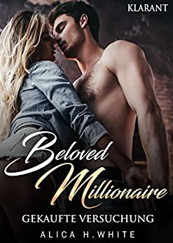 Beloved Millionaire. Gekaufte Versuchung (New York Millonaire 1)