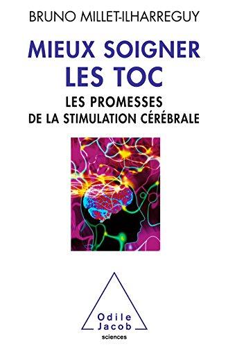 Mieux soigner les TOC: Les promesses de la stimulation cérébrale