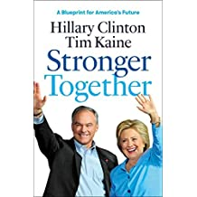 Stronger Together by Hillary Rodham Clinton (2016-09-06)