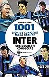 libro 1001 storie e curiosità sulla grande Inter che dovresti conoscere (eNewton Saggistica)