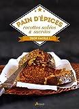 Telecharger Livres Pain d epices recettes salees et sucrees (PDF,EPUB,MOBI) gratuits en Francaise