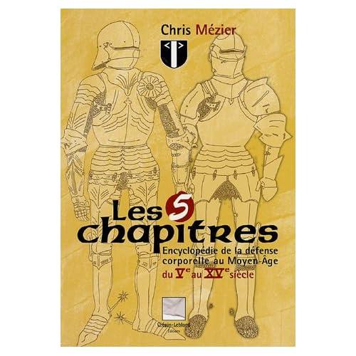 Les 5 chapitres : Encyclopédie de la défense corporelle au Moyen Age, du Ve au XVe siècle