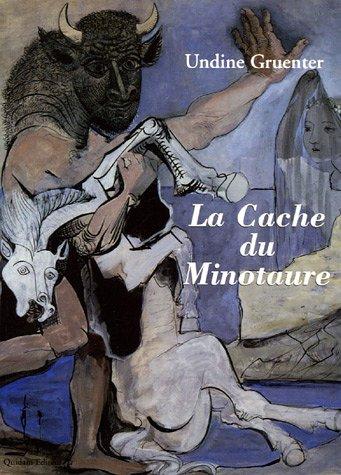 La Cache du Minotaure par Undine Gruenter