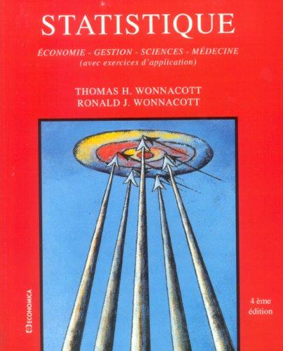 Statistique : Economie - Gestion - Sciences - Médecine (avec exercices d'application)