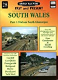 South Wales: Mid and South Glamorgan Pt.2 (British Railways Past & Present)