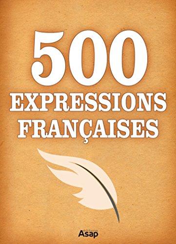 500 Expressions Françaises par Régina Maire
