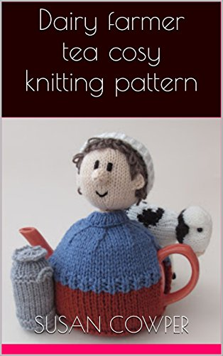 dairy-farmer-tea-cosy-knitting-pattern-english-edition