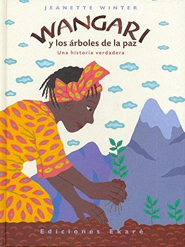 Wangari y los árboles de la paz (Primeras lecturas) por Jeanette Winter