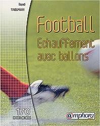 Football : Échaufement avec ballons