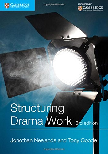 Structuring Drama Work: 100 Key Conventions for Theatre and Drama (Cambridge International Examinations)