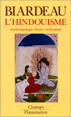 L'HINDOUISME. Anthropologie d'une civilisation par Madeleine Biardeau