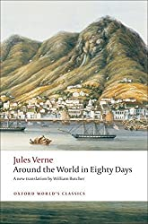 The Extraordinary Journeys: Around the World in Eighty Days (Oxford World's Classics) by Jules Verne (2008-11-15)