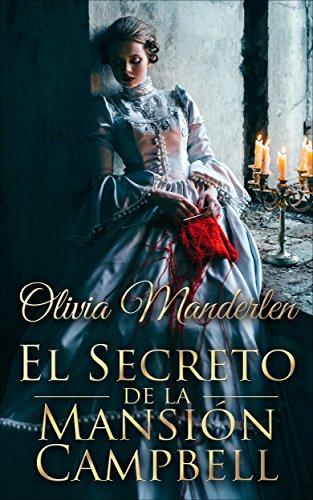 El Secreto De La Mansión Campbell: (Romance-Victoriano) por Olivia Manderlen