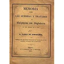 Memorias sobre las guerras y tratados de Guipuzcoa con Inglaterra. / En los siglos XIV y XV