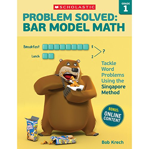 Problem Solved: Bar Model Math: Grade 1: Tackle Word Problems Using the Singapore Method por Bob Krech