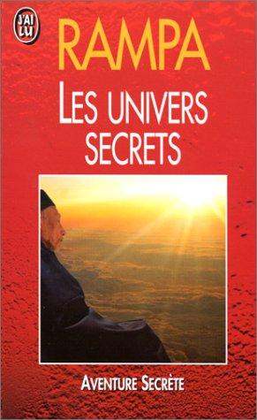 Les univers secrèts par T-Lobsang Rampa