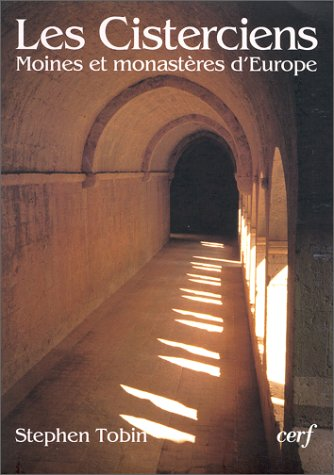 Les Cisterciens : Moines et monastères d'Europe