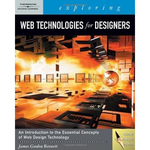 Exploring Web Technologies for Designers (Graphic Design/Interactive Media) by James Bennett (2007-07-13)