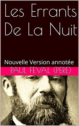 Livre gratuits en ligne Les Errants De La Nuit: Nouvelle Version annotée epub pdf