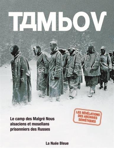 Tambov : Le camp des Malgré Nous alsaciens et mosellans prisonniers des Russes