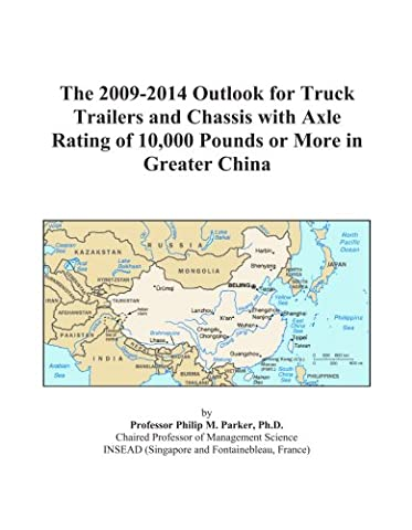 The 2009-2014 Outlook for Truck Trailers and Chassis with Axle Rating of 10,000 Pounds or More in Greater China