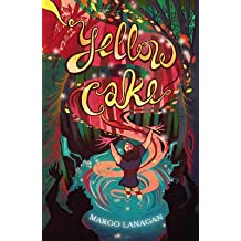 [Yellow Cake] (By: Margo Lanagan) [published: June, 2013]